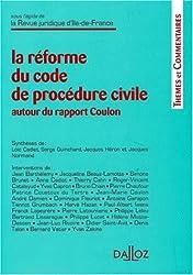 La Réforme du code de procédure civile : Autour du rapport Coulon, 1re édition