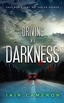 Driving into Darkness (DI Angus Henderson 2) by [Cameron, Iain]