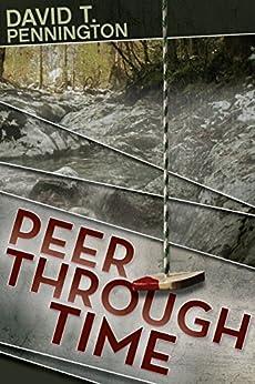 Peer Through Time (English Edition) di [Pennington, David T.]