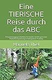 Eine TIERISCHE Reise durch das ABC: Entspannungsgeschichten für Kinder mit Progressiver Muskelentspannung & Autogenem Training -