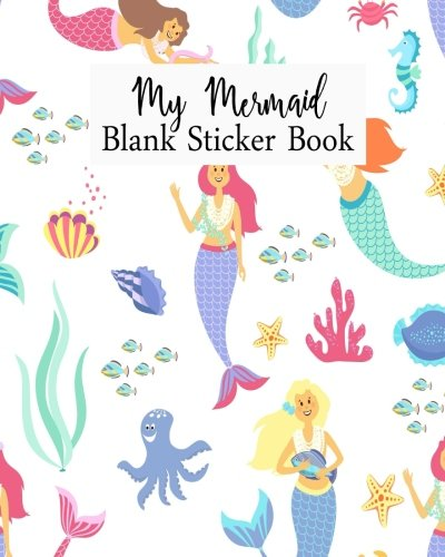 My Mermaid Blank Sticker Book: Blank Sticker Book For Kids, Sticker Book Collecting Album: Volume 12 por Jasmine Leone