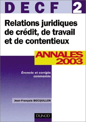 Relations juridiques de crédit, de travail et de contentieux, DECF numéro 2  : Annales 2003
