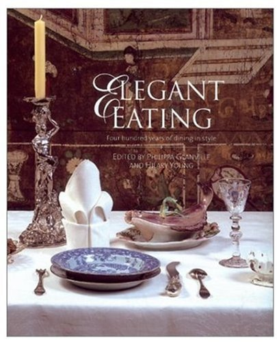 Europa Dining Collection (Elegant Eating: Four Hundred Years of Dining in Style)