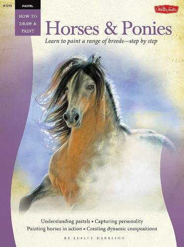 Pastel: Horses and Ponies: Learn to paint a range of breeds?step by step (How to Draw & Paint)