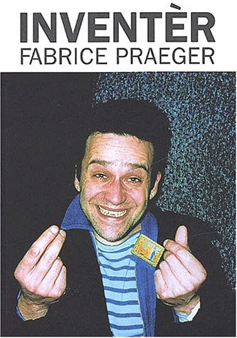 Inventèr par Fabrice Praeger