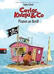 Carlos, Knirps & Co - Piraten an Bord!: Band 4