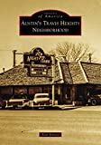 Austins Travis Heights Neighborhood (Images of America)