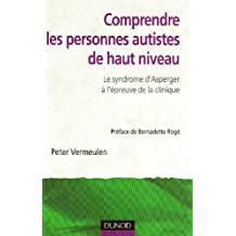 Comprendre les personnes autistes de haut niveau : Le syndrome d'Asperger à l'épreuve de la clinique