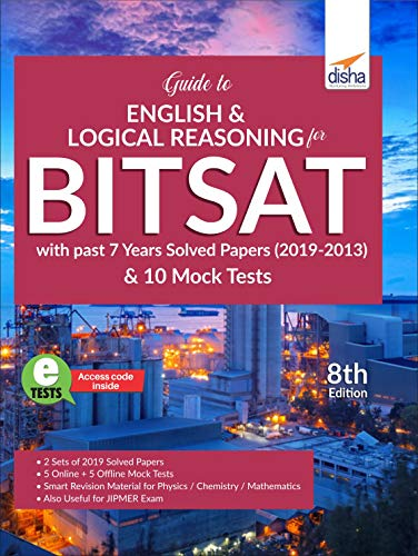 Guide to English & Logical Reasoning for BITSAT with past 6 Year Solved Papers (2018-2013) & 10 Mock Tests 8th Edition