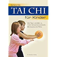 Tai Chi für Kinder - Mit Tiger und Bär zu mehr Körperbewusstsein, Bewegung und Ruhe