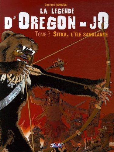 La légende d'Oregon-JO, Tome 3 : Sitka, l'île sanglante