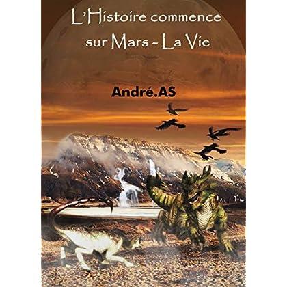 L'Histoire commence sur Mars - La Vie