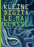 Kleine Digitale Malklasse: Von der scheinbaren Fotografie zur digitalen Malerei