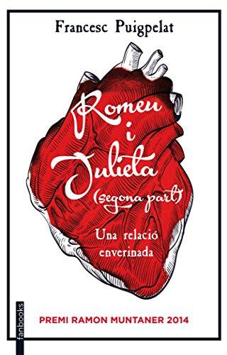 Descargar Libro Romeu I Julieta (Segona Part) (FICCIÓ) de Francesc Puigpelat i Valls