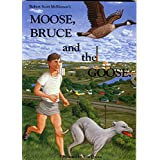 Moose, Bruce and the Goose (English Edition)