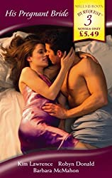 His Pregnant Bride: Pregnant by the Greek Tycoon / His Pregnant Princess / Pregnant: Father Needed (Mills & Boon by Request) by Kim Lawrence (2009-06-05)