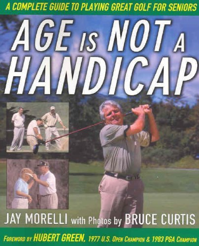 age-is-not-a-handicap-a-complete-guide-to-playing-great-golf-for-seniors-by-jay-morelli-1-may-2005-paperback