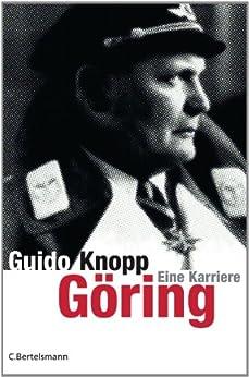 Göring: Eine Karriere (German Edition) by [Knopp, Guido]