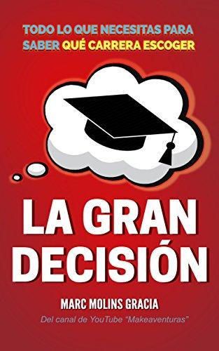 La Gran Decisión: Todo lo que Necesitas para Saber Qué