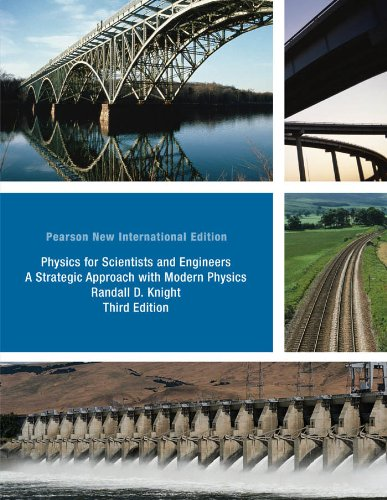 Physics for Scientists and Engineers: Pearson New International Edition: A Strategic Approach with Modern Physics
