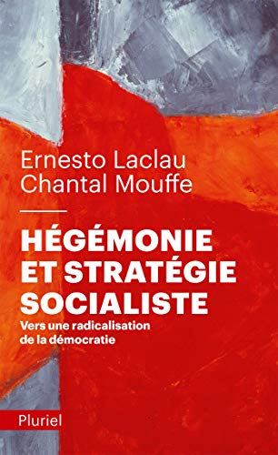 Hégémonie et stratégie socialiste: Vers une radicalisation de la démocratie par Chantal Mouffe