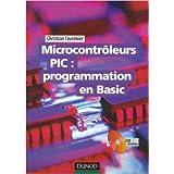 Microcontrôleurs PIC : programmation en Basic (1Cédérom) de Christian Tavernier ( 24 avril 2006 )