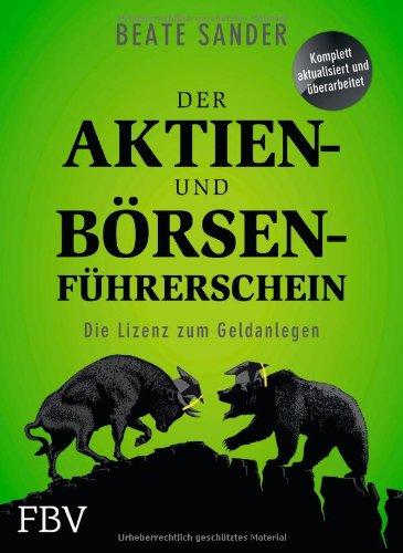 Buchseite und Rezensionen zu 'Der Aktien- und Börsenführerschein: Die Lizenz zum Geldanlegen' von Beate Sander