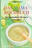 DAS MAMA-KOCHBUCH: Die besten Breie für das 1. Lebensjahr (fraudoktorkocht, Band 10)
