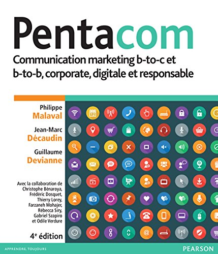 Pentacom: Communication marketing b-to-c et b-to-b, corporate, digitale et responsable par Philippe Malaval, Jean-Marc Décaudin, Christophe Bénaroya, Jacques Digout, Guillaume Devianne