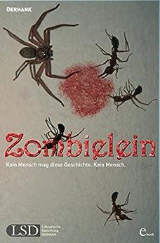 Zombielein: Kein Mensch mag diese Geschichte. Kein Mensch.