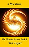 Book cover image for A New Dawn: The Phoenix Series Book Six