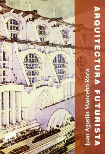 Arquitectura futurista (El espíritu y la letra) por Juan Agustín Mancebo Roca