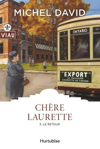 Chère Laurette, Tome 3 : Le retour