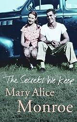 The Secrets We Keep by Mary Alice Monroe (2006-05-01)