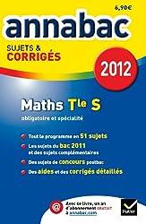Annales Annabac 2012 Mathématiques Terminale S sujets et corrigés