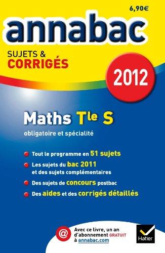 Annales Annabac 2012 Mathmatiques Terminale S sujets et corrigs