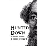Hunted Down: The Detective Stories of Charles Dickens [Illustrated edition] (English Edition)