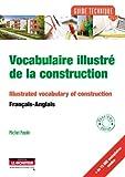 Vocabulaire illustré de la construction: Français - Anglais...