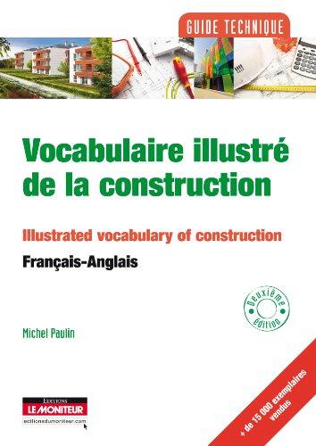 Vocabulaire illustré de la construction: Français - Anglais par Michel Paulin