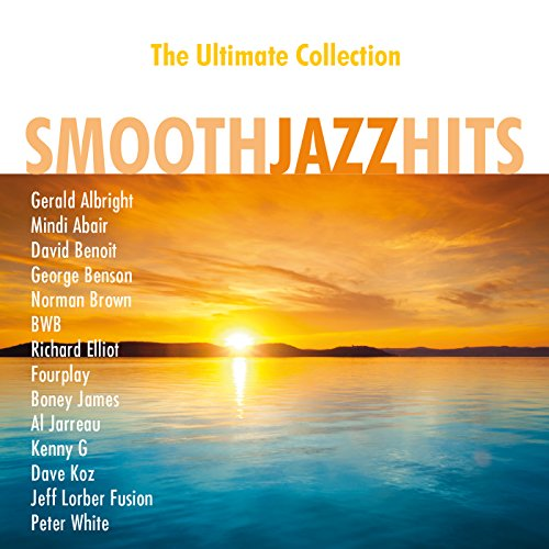 Smooth Jazz Hits: The Ultimate...