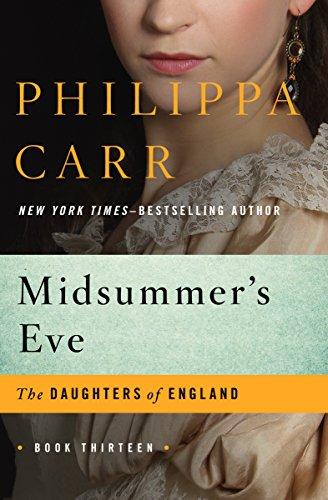 Midsummer's Eve (the Daughters Of England Book 13) por Philippa Carr epub
