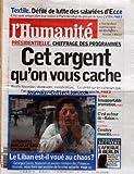 Telecharger Livres HUMANITE L No 19418 du 14 02 2007 TEXTILE DEFILE DE LUTTE DES SALARIEES D ECCE PRESIDENTIELLE CHIFFRAGE DES PROGRAMMES CET ARGENT QU ON VOUS CACHE LE LIBAN ET IL VOUE AU CHAOS LE PEN INSUPPORTABLE PROMOTION VITRY C EST AU TOUR DE BALZAC GUINEE CONAKRY MUSELEE LE RENDEZ VOUS DU CINEMA L AFRIQUE A BERLIN (PDF,EPUB,MOBI) gratuits en Francaise