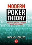 Modern Poker Theory: Building an Unbeatable Strategy Based on GTO Principles - Michael Acevedo