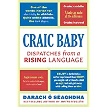Craic Baby: Dispatches from a Rising Language (English Edition)