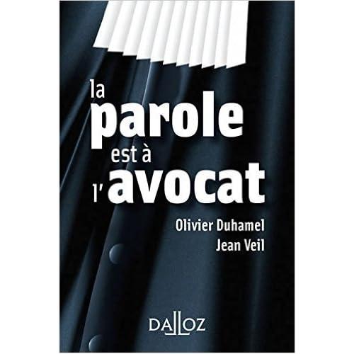 La parole est à l'avocat - 1re édition de Olivier Duhamel,Jean Veil ( 15 octobre 2014 )