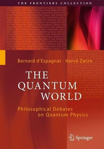 le-monde-quantique-les-dbats-philosophiques-de-la-physique-quantique-philosophical-debates-on-quantu