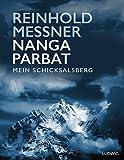 Nanga Parbat - Mein Schicksalsberg: Opulent ausgestatteter Bildband mit 200 Fotos - Reinhold Messner