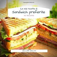 Le mie ricette di Sandwich preferite  30 Ricette
