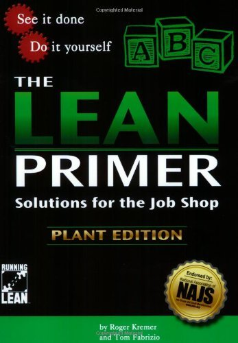 The Lean Primer: Solutions for the Job Shop by Roger Kremer (2005-05-10)