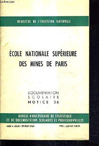 ECOLE NATIONALE SUPERIEURE DES MINES DE PARIS - DOCUMENTATION SCOLAIRE NOTICE 36.